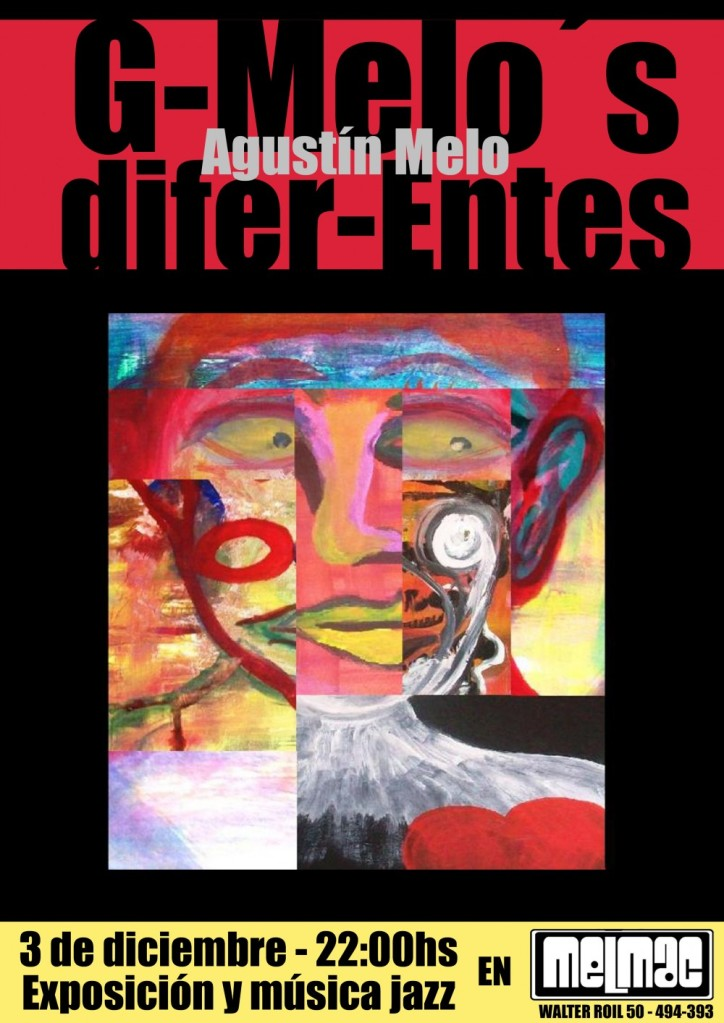 Muestra G-Melo´s DIfer-Entes by Agustín Melo